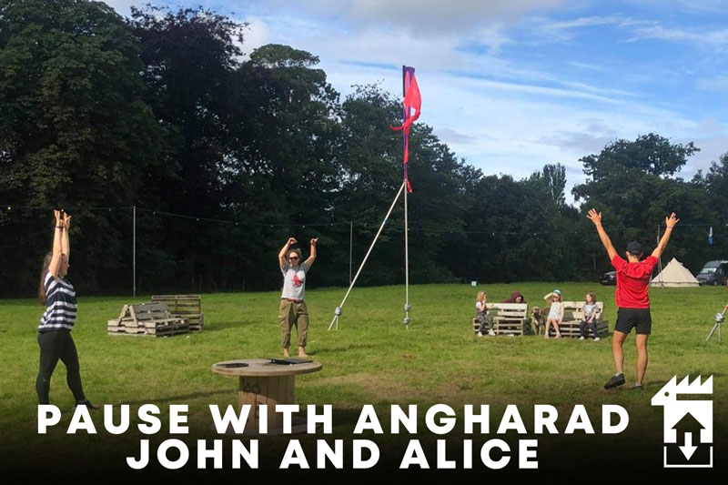 Pause with Angharad, John and Alice