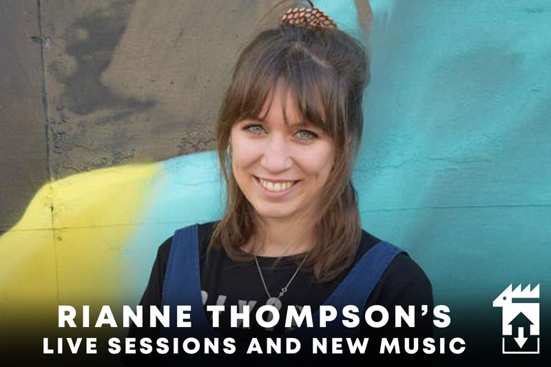 Rianne Thompson's Live Sessions And New Music